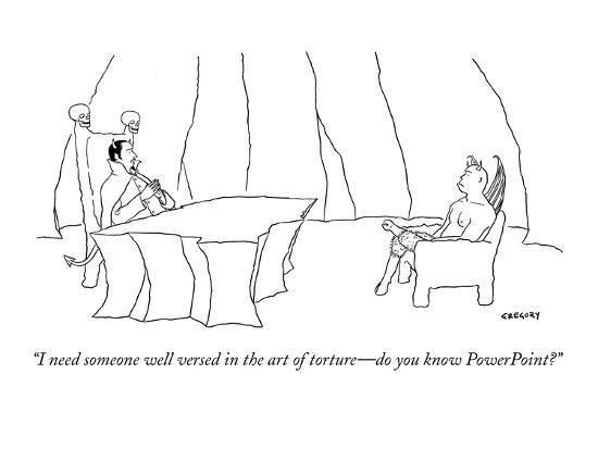 i-need-someone-well-versed-in-the-art-of-torture-do-you-know-powerpoint-new-yorker-cartoon_u-l-pgqcax0